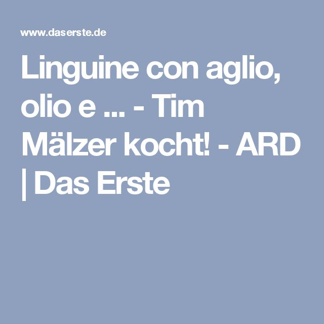 Linguine con aglio, olio e ... - Tim Mälzer kocht! - ARD | Das Erste