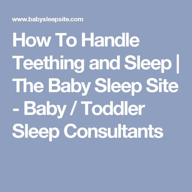 How To Handle Teething and Sleep | The Baby Sleep Site - Baby / Toddler Sleep Consultants