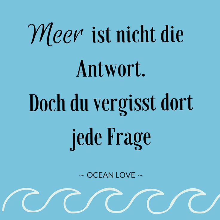 Meer ist nicht die Antwort. Doch du vergisst dort jede Frage.   | Sprüche | Zitate | schöne | lustig | Meer | Ozean | Wanderlust | Reisen | Travel | Journey | Inspiration | Meerweh | Ocean Love | Motivation | Quotes #sprüche #meer #strand #travel