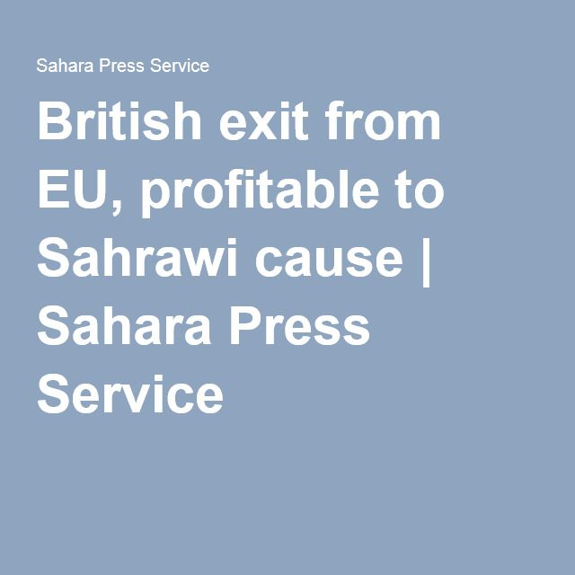 British exit from EU, profitable to Sahrawi cause | Sahara Press Service