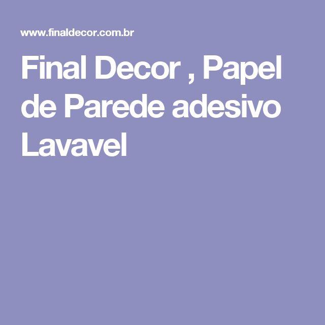 Final Decor , Papel de Parede adesivo Lavavel