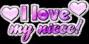 happy birthday niece quotes | ... /albums/hh138/stangcrazy64/Nieces%20and%20Nephews/i_love_my_niece.gif