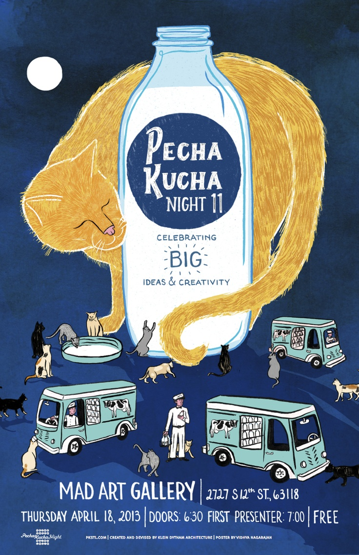 Poster design jobs - Like Cats Attracted To Giant Bottles Of Milk We Too Are Drawn To Our Respective Local Pechakucha Nights This Impressive Poster Was Mad