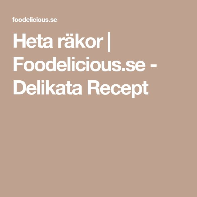 Heta räkor | Foodelicious.se - Delikata Recept