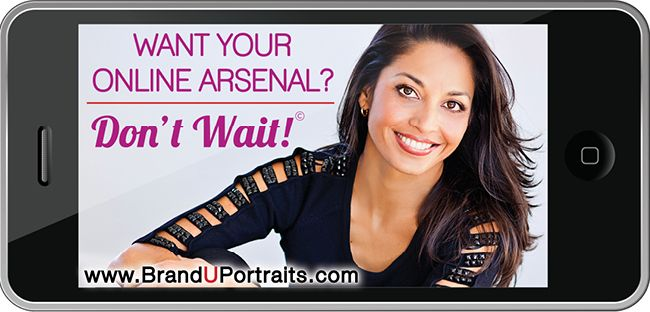 Want your online arsenal? Don't wait! http://www.branduportraits.com/