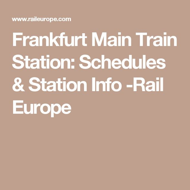 Frankfurt Main Train Station: Schedules & Station Info -Rail Europe