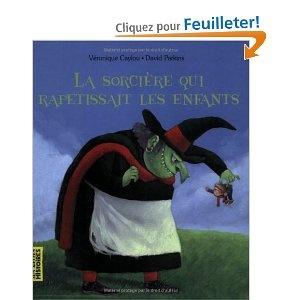 La sorcière qui rapetissait les enfants: Amazon.fr: Véronique Caylou, David Parkins: Livres