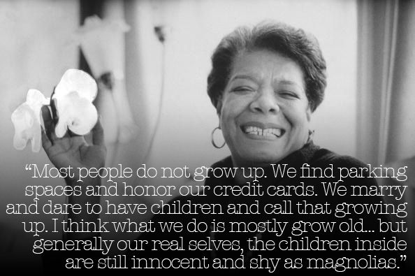 """We may act sophisticated and worldly but I believe we feel safest when we go inside ourselves and find home, a place where we belong and maybe the only place we really do."" Maya Angelou on Home, Belonging, and (Not) Growing Up 
