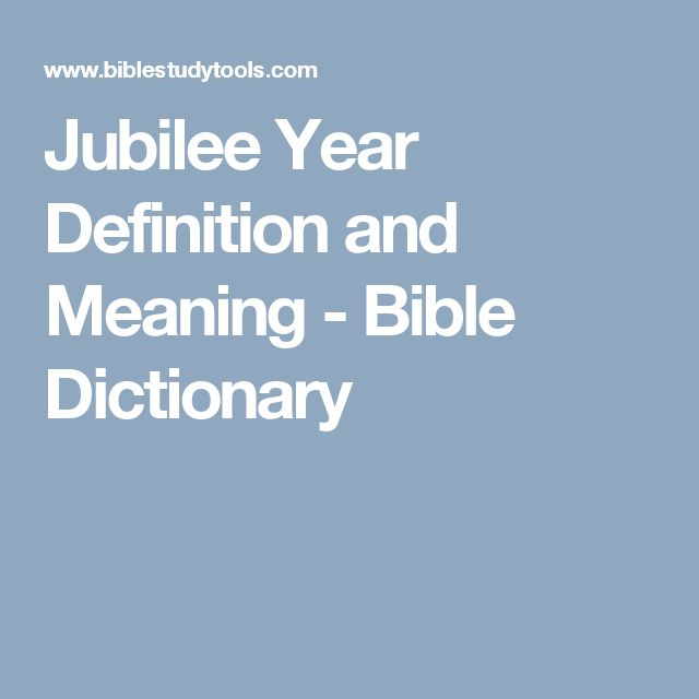Jubilee Year Definition and Meaning - Bible Dictionary