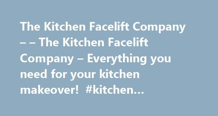 The Kitchen Facelift Company – – The Kitchen Facelift Company – Everything you need for your kitchen makeover! #kitchen #cupboard #organizers http://kitchens.nef2.com/the-kitchen-facelift-company-the-kitchen-facelift-company-everything-you-need-for-your-kitchen-makeover-kitchen-cupboard-organizers/  #kitchen carcases # Welcome to: The Kitchen Facelift Company Quality Kitchen Facelifts,Makeovers Complete kitchens Kitchens in Telford how it all began. I started The Kitchen Facelift Company…