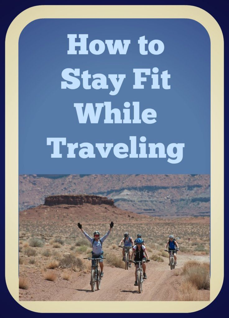 7 Easy Ways to Stay Fit while traveling for all different types of travelers. This post will give you tips on how to keep up with your fitness while on the road.