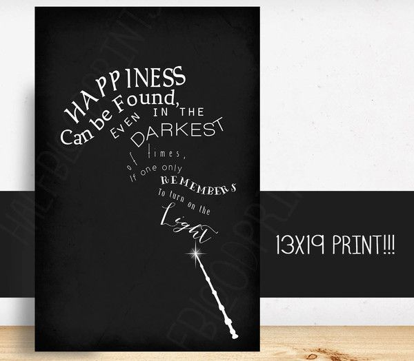 AWESOME WALL ART FOR ANY HARRY POTTER FAN. HAPPINESS CAN BE FOUND, EVEN IN THE DARKEST OF TIMES, AS LONG AS ONE ONLY REMEMBERS TO TURN ON THE LIGHT. THIS LISTIN