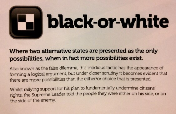 Black-or-white (false dilemma) fallacy