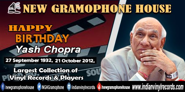 !!! HAPPY BIRTHDAY !!! Let's light the candles and celebrate this special day of your life. Happy birthday. #NewGramophoneHouse Visit - http://indianvinylrecords.com/ Yash Raj Chopra (27 September 1932 – 21 October 2012) was an Indian film director and film producer, predominantly working in Hindi cinema. Yash Chopra began his career as an assistant director to I. S. Johar and elder brother, B.R. Chopra. He made his directorial debut with Dhool Ka Phool in 1959, a melodrama about…