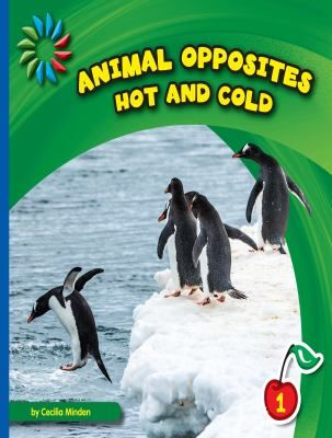 """This Level 1 guided reader illustrates examples of """"hot and cold"""" found in the animal kingdom. Students will develop word recognition and reading skills while learning about opposites and animal habits."""