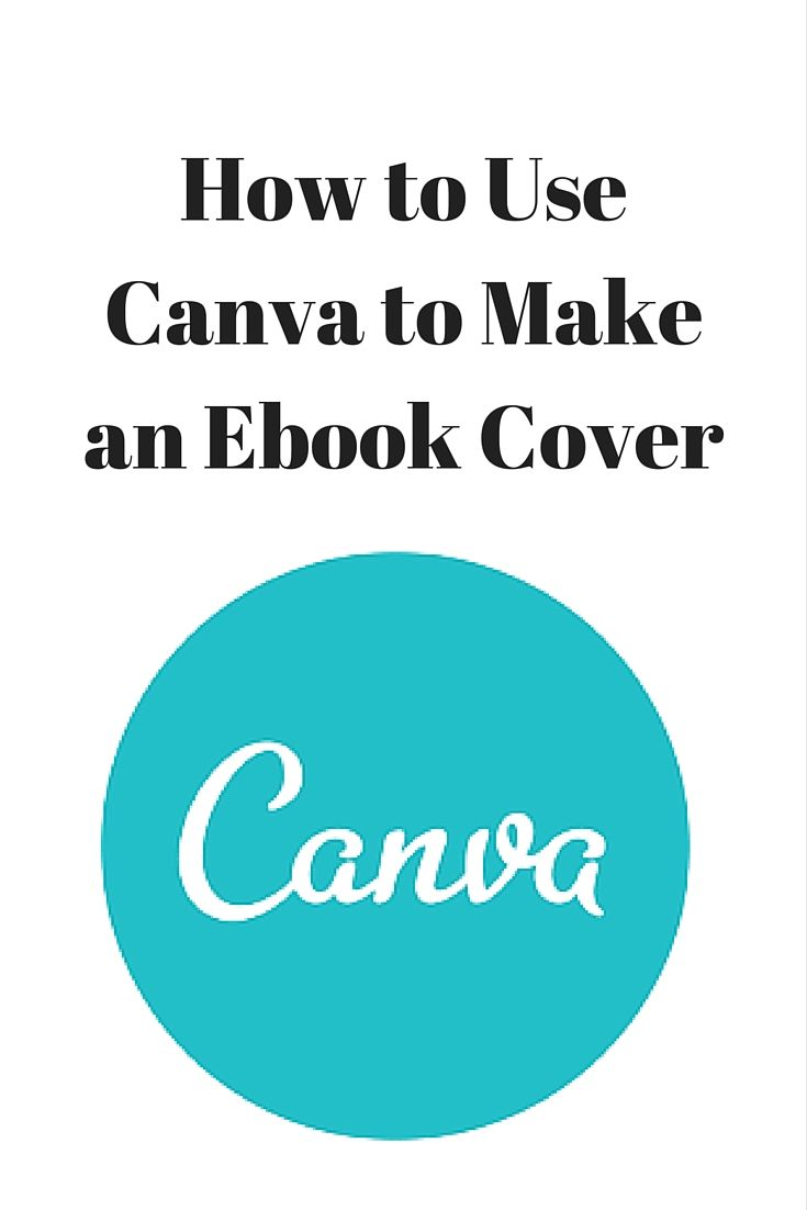 How To Use Canva To Make An Ebook Cover