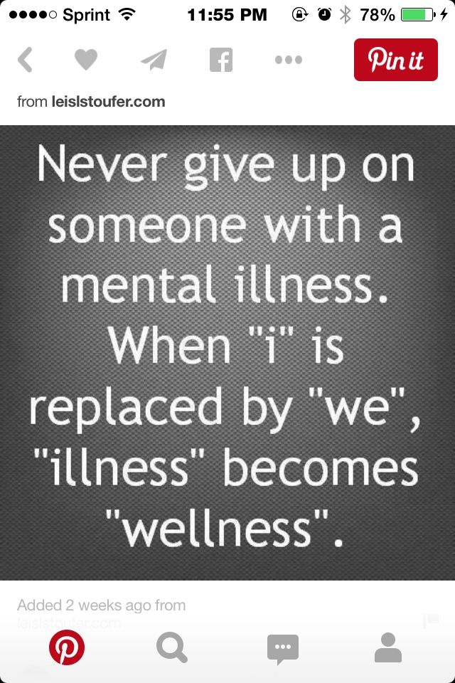 Social Work Memes. I like this idea but it's not just for mental illness. Don't give up on people...period!