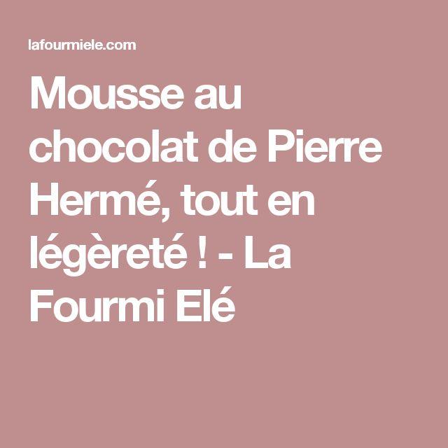 86 best images about miam sur pinterest friandises for Mousse au chocolat pierre herme