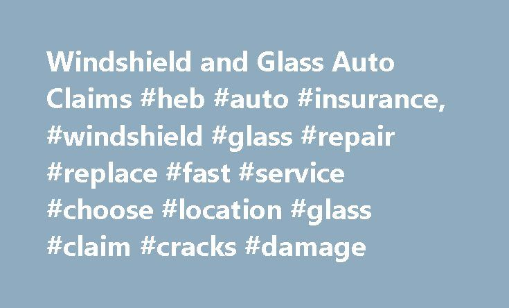 Windshield and Glass Auto Claims #heb #auto #insurance, #windshield #glass #repair #replace #fast #service #choose #location #glass #claim #cracks #damage http://bakersfield.remmont.com/windshield-and-glass-auto-claims-heb-auto-insurance-windshield-glass-repair-replace-fast-service-choose-location-glass-claim-cracks-damage/  # Windshield Glass Claims We know the importance of repairing or replacing glass damage, and Progressive's glass service makes the process easy and convenient for you…