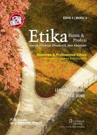 BUKU ETIKA BISNIS DAN PROFESI Untuk Direktur Eksekutif Dan Akuntan 2 Edisi 5 Leonard J. Brooks