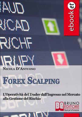 L'Operatività del Trader dall'Ingresso nel Mercato alla Gestione del Rischio. #ebook #trading #forex http://www.autostima.net/raccomanda/forex-scalping-nicola-d-antuono/
