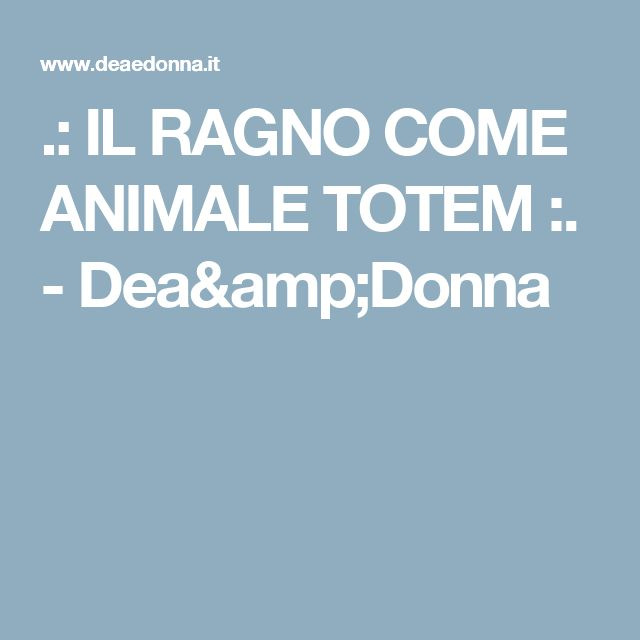 .: IL RAGNO COME ANIMALE TOTEM :. - Dea&Donna