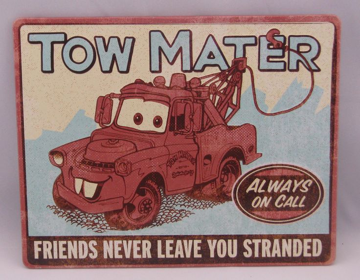 The sentiment on this cheerful tin sign evoke favorite moments from the Disney movie Cars. Give this gift to any Mater fan as a celebration of strong friendship. On sign: Tow Mater Always On Call. Fri