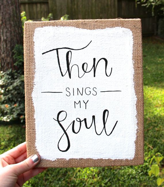 Then Sings My Soul Burlap Canvas / Home Decor / Canvas Quote / Calligraphy / DIY