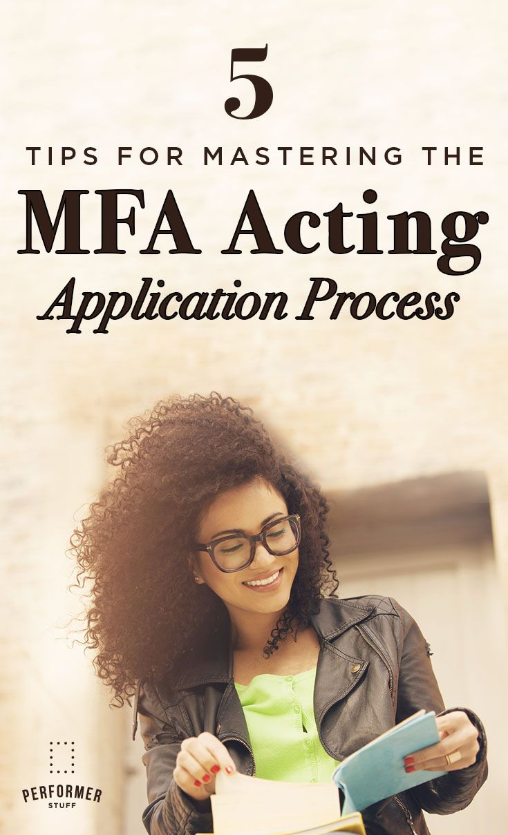 5 Tips for Mastering the MFA Acting Application Process