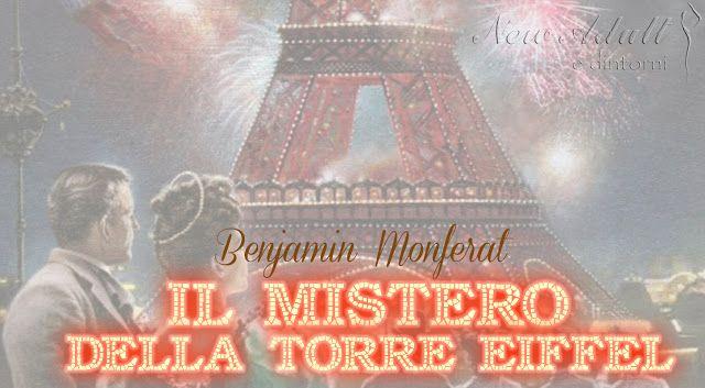 IL MISTERO DELLA TORRE EIFFEL di BENJAMIN MONFERAT http://ift.tt/2z3xh6M