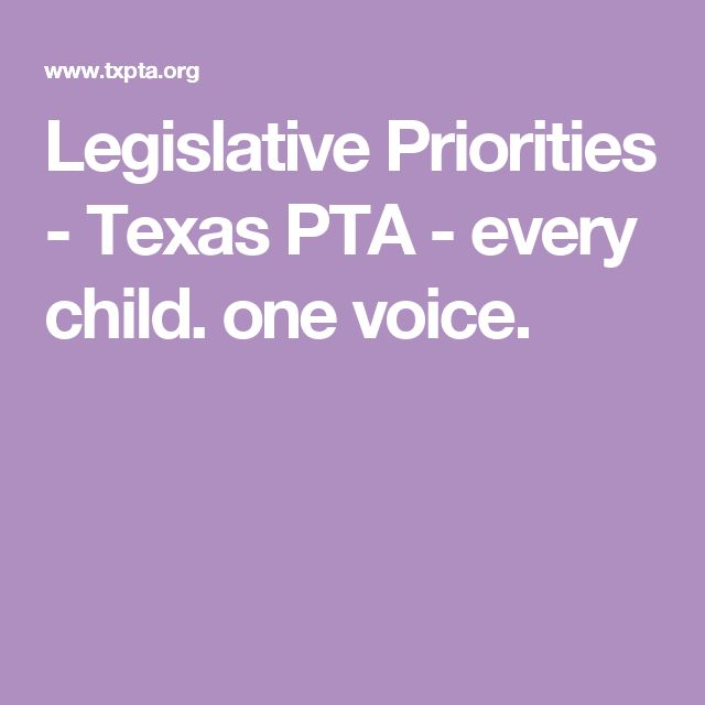 Legislative Priorities - Texas PTA - every child. one voice.
