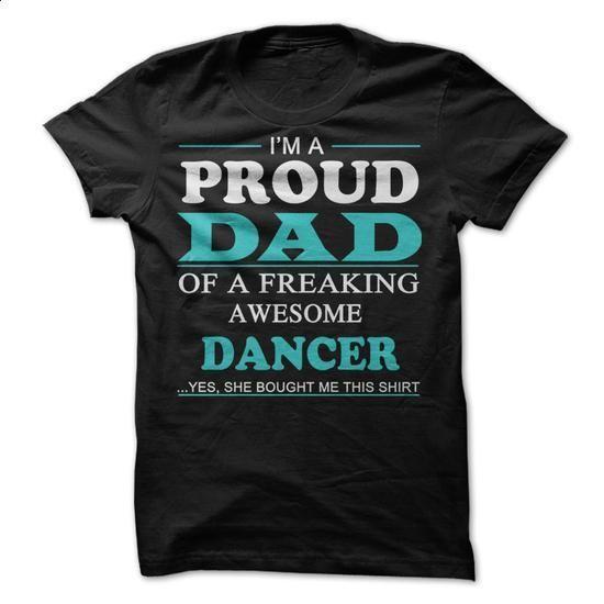 Im Proud Dad Of A freaking Awesome Dancer Shirt - #sweatshirts #green hoodie. GET YOURS => https://www.sunfrog.com/LifeStyle/Im-Proud-Dad-Of-A-freaking-Awesome-Dancer-Shirt.html?60505