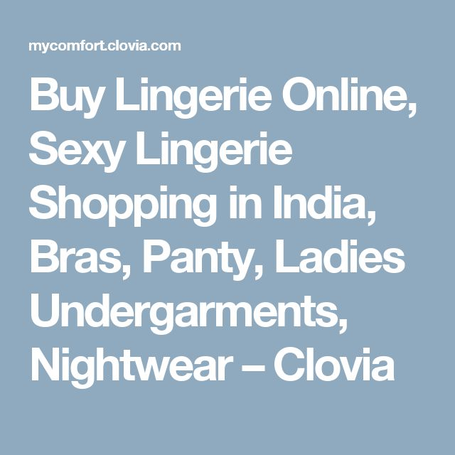 Buy Lingerie Online, Sexy Lingerie Shopping in India, Bras, Panty, Ladies Undergarments, Nightwear – Clovia