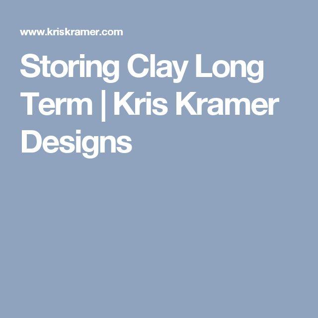 Storing Clay Long Term | Kris Kramer Designs