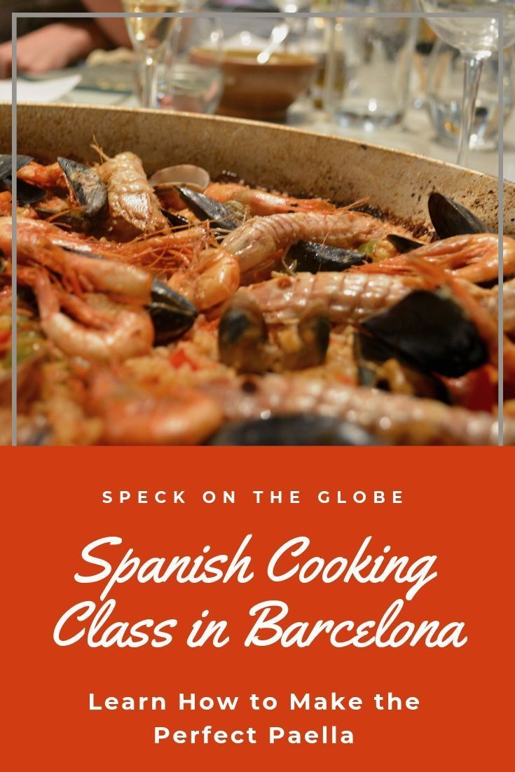 The Perfect Paella A Spanish Cooking Class In Barcelona Food Guide Cooking Classes International Recipes