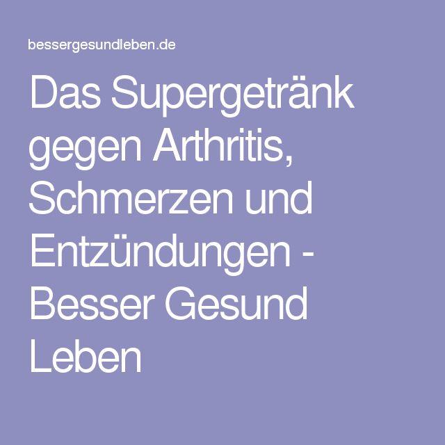 Das Supergetränk gegen Arthritis, Schmerzen und Entzündungen - Besser Gesund…