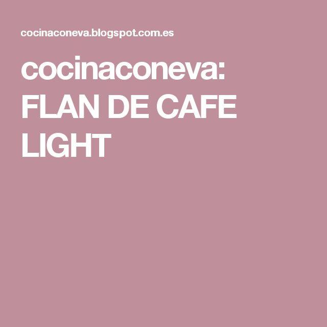 cocinaconeva: FLAN DE CAFE LIGHT