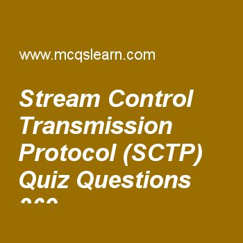Learn quiz on stream control transmission protocol (sctp), computer networks quiz 369 to practice. Free networking MCQs questions and answers to learn stream control transmission protocol (sctp) MCQs with answers. Practice MCQs to test knowledge on stream control transmission protocol (sctp), standard ethernet, analog to analog conversion, global positioning system, domains worksheets.  Free stream control transmission protocol (sctp) worksheet has multiple choice quiz questions as stream...