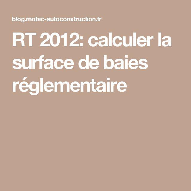 RT 2012: calculer la surface de baies réglementaire