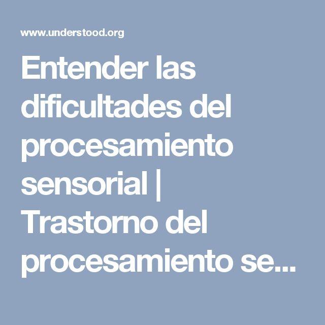 Entender las dificultades del procesamiento sensorial | Trastorno del procesamiento sensorial