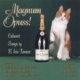 Magnum Opuss!: Cabaret Songs by B. Iris Tanner [CD]