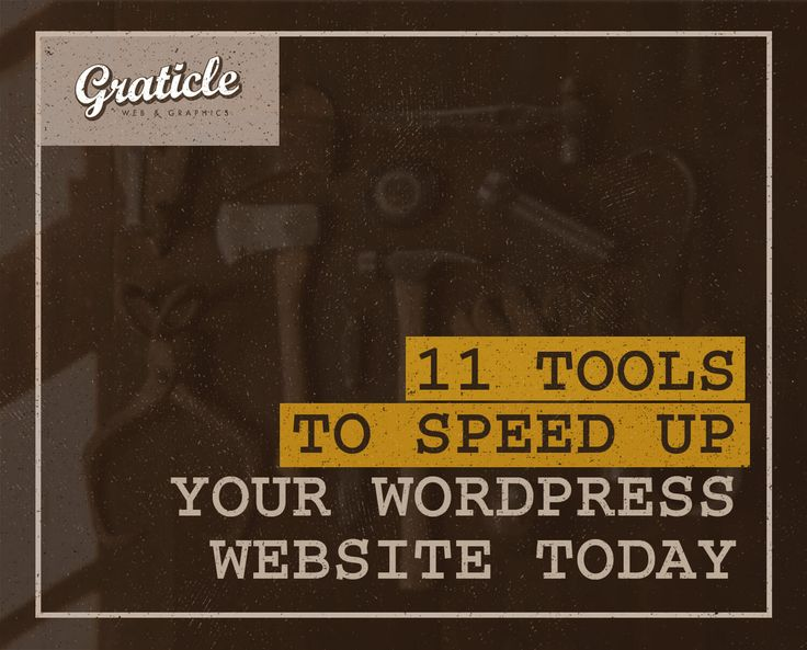 11 tools and tips for speeding up wordpress