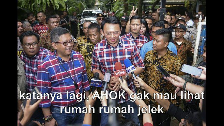 Pembelaan AHOK tentang isu tukang gusur dan habisin warga miskin