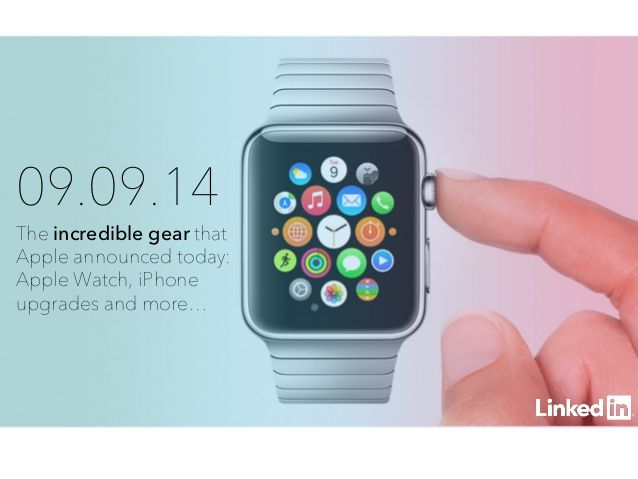 Apple's Live Event and Debut of the iWatch: In Pictures by LinkedIn via slideshare