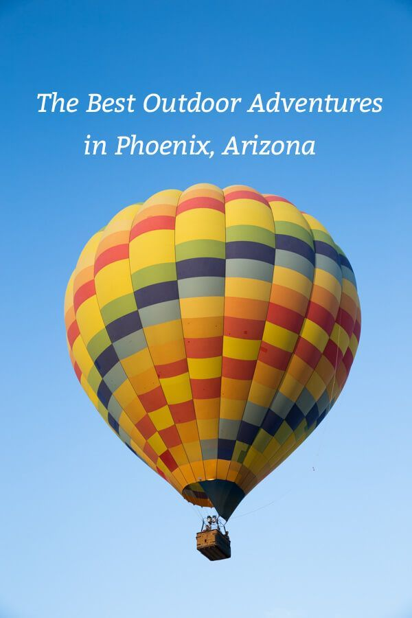 The Best Outdoor Adventures in Phoenix, Arizona including Mesa and Scottsdale. Enjoy a hot air balloon ride, tour of the Desert Botanical Garden and more!