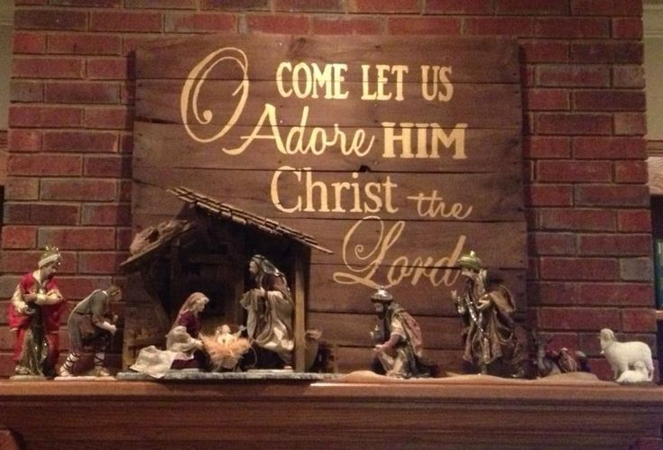 My finished pallet project for the mantel :) O come let us adore Him, Christ the Lord