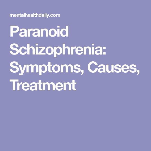 Paranoid Schizophrenia: Symptoms, Causes, Treatment