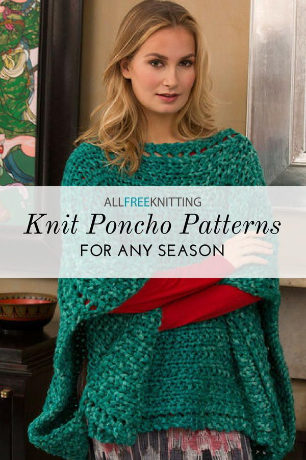 84e4abb09 27 Knit Poncho Patterns to Keep You Cozy | knit | Poncho knitting ...