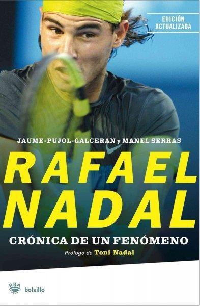 Rafael Nadal: Cronica De Un Fenomeno/ The Chronicle of a Prodigy