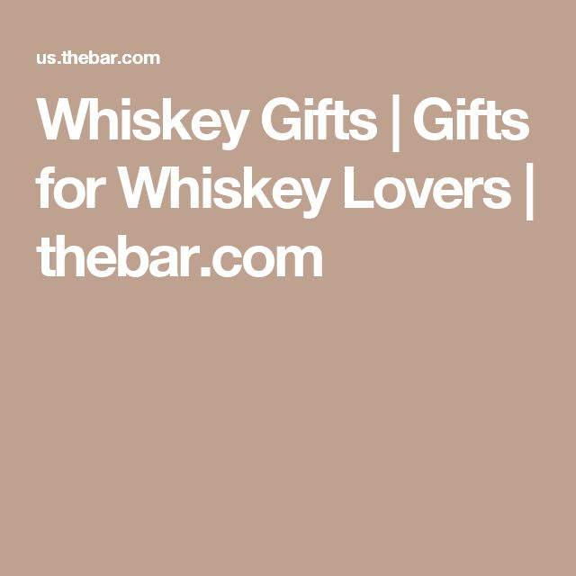 Whiskey Gifts | Gifts for Whiskey Lovers | thebar.com
